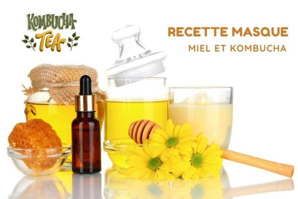 recette masque miel kombucha